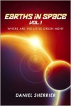 Earths in Space: Where Are the Little Green Men? (Volume 1) - Daniel Sherrier