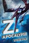 Z. Apocalypse - Steve Cole