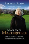 Making Masterpiece: 25 Years Behind the Scenes at Masterpiece Theatre and Mystery! on PBS - Rebecca Eaton, Patricia Mulcahy