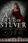 A Fall of Silver - Amy Corwin