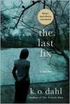 The Last Fix - K. O. Dahl