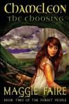 Chameleon: The Choosing - Maggie Faire, Maggie Lynch