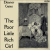 The Poor Little Rich Girl - Eleanor Gates