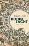 Bodin lacht: Roman - Sylvie Schenk