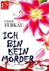 Ich bin kein Mörder: Thriller (Band 3 von 3) (German Edition) - Volker Ferkau