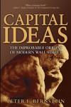 Capital Ideas: The Improbable Origins of Modern Wall Street - Peter L. Bernstein