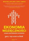 Ekonomia wdzięczności. Zasada wzajemności w biznesie - Gary Vaynerchuk
