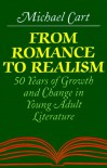 From Romance to Realism: 50 Years of Growth and Change in Young Adult Literature - Michael Cart