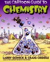 The Cartoon Guide to Chemistry - Larry Gonick, Craig Criddle