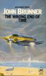 The Wrong End Of Time - John Brunner
