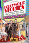 Hollywood Stories: Short, Entertaining Anecdotes about the Stars and Legends of the Movies! - Stephen Schochet