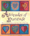 Attitudes of Gratitude: How to Give and Receive Joy Every Day of Your Life - M.J. Ryan