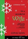 It's a Wonderful Wife - Sophie Gunn