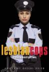 Lesbian Cops: Erotic Investigations - Sacchi Green, Ily Goyanes, Cheyenne Blue