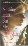 Nothing Hurts But My Heart - Linda Barr