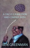 A Circle is a Balloon and Compass Both: Stories about Human Love - Ben Greenman