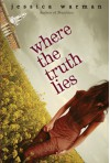 Where the Truth Lies - Jessica Warman