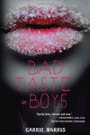 Bad Taste in Boys - Carrie Harris