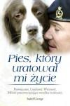 Pies, który uratował mi życie - Isabel George