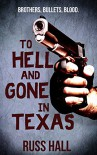 To Hell and Gone in Texas - Russ Hall