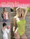 New Ideas for Today's Crochet - Jean Leinhauser, Rita Weiss