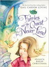 Fairies and the Quest for Never Land - Gail Carson Levine,  David Christiana