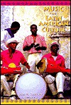 Music In Latin American Culture: Regional Traditions - John M. Schechter