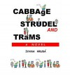 Cabbage, Strudel and Trams - Ivana Hruba