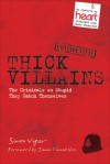 Thick Villains: Hilarious Stories of Less Than Criminal Masterminds - Simon Vigar, Jamie Theakston