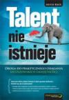 Talent nie istnieje. Droga do praktycznego osiągania mistrzowskich umiejętności - Artur Król