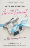 Secret Servant: The Moneypenny Diaries - Kate Westbrook