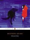 Selected Tales - Jacob Grimm, David Luke, Gilbert McKay