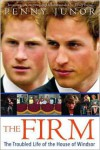 The Firm: The Troubled Life of the House of Windsor - Penny Junor