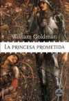 La princesa prometida - William Goldman, Celia Filipetto