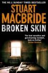 Broken Skin (Logan Mcrae 3) - Stuart MacBride
