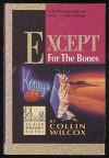 Except for the Bones - Collin Wilcox