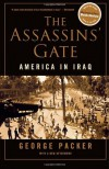 The Assassins' Gate: America in Iraq - George Packer