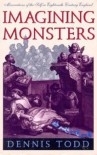 Imagining Monsters: Miscreations of the Self in Eighteenth-Century England - Dennis Todd