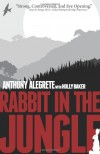 Rabbit in the Jungle - Anthony Alegrete, Holly Baker