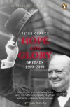 Hope and Glory: Britain 1900-2000: Updated to Cover 1992-2002 (Penguin History of Britain) - Peter Clarke