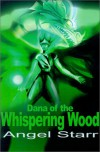 Dana of the Whispering Wood - Angel Starr