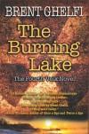 The Burning Lake: A Volk Thriller - Brent Ghelfi