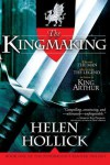 The Kingmaking: Book One of the Pendragon's Banner Trilogy - Helen Hollick