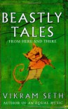 Beastly Tales: from Here and There - Vikram Seth