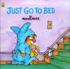 Just Go to Bed (Little Critter) (Pictureback(R)) - Mercer Mayer