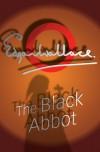 The Black Abbot - Edgar Wallace