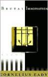 Brutal Imagination - Cornelius Eady
