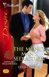 The Money Man's Seduction (Silhouette Desire)(Gifts From A Billionaire series) - Leslie LaFoy