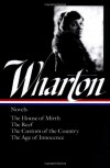 Novels: The House of Mirth / The Reef / The Custom of the Country / The Age of Innocence (Library of America #30) - Edith Wharton, R.W.B. Lewis