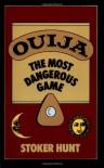 Ouija - Stoker Hunt